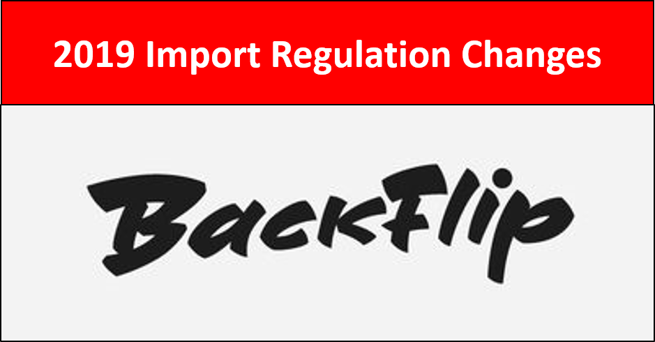 2019 Import Regulation Changes Backflip 2